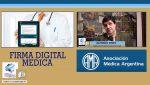 El uso de la Firma Digital Médica | Alfredo Vispo, Asesor Tecnológico de AMA
